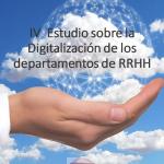 IV Estudio de Digitalización de los Departamentos de RRHH