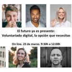 El futuro ya es presente: Voluntariado digital, la opción que necesitas