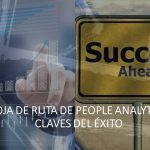 Hoja de ruta de People Analytics: Claves del éxito