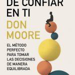 La ciencia de confiar en ti Don A. Moore