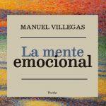 La mente emocional Manuel Villegas