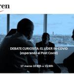 DEBATE CURIOSITA: EL LÍDER IN-COVID (esperando al Post Covid)