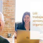 Los trabajadores seniors, el reto organizativo